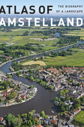 Atlas of Amstelland: the biography of a landscape
