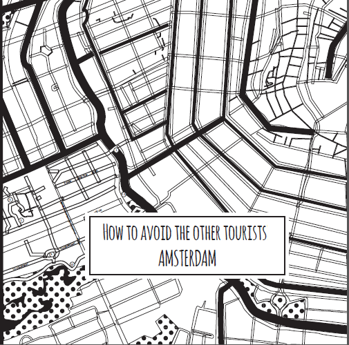 How to Avoid the Other Tourists in Amsterdam