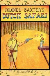 Colonel Baxter's Dutch Safari