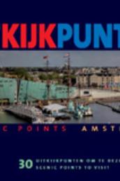 Uit Kijk Punten/ Scenic Points Amsterdam