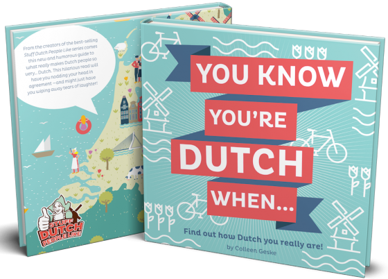You know you are Dutch when….